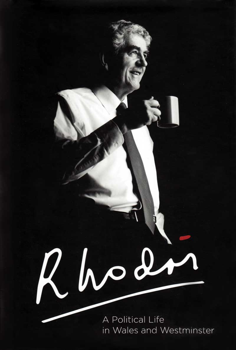Rhodri: A Political Life in Wales and Westminster