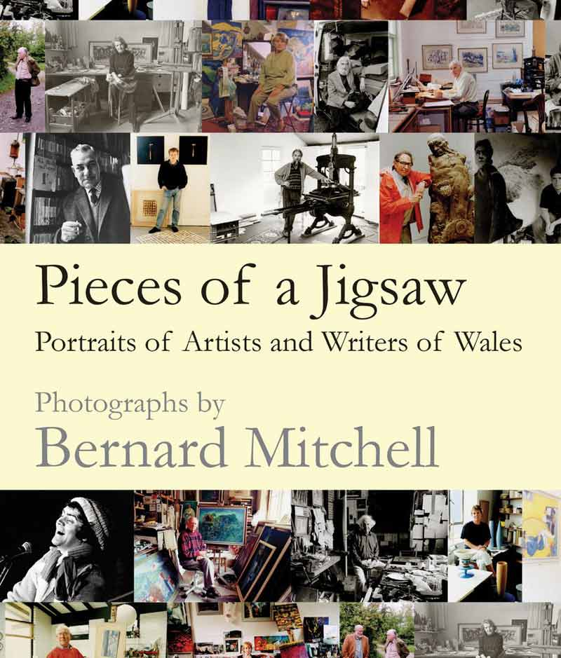 Pieces of a Jigsaw: Portraits of Artists and Writers of Wales Photographs by Bernard Mitchell