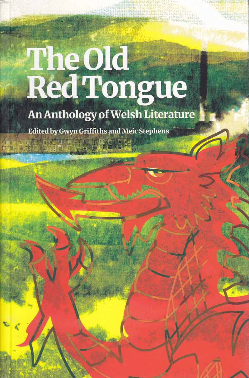 The Old Red Tongue: An Anthology of Welsh Literature Edited by Gwyn Griffiths and Meic Stephens