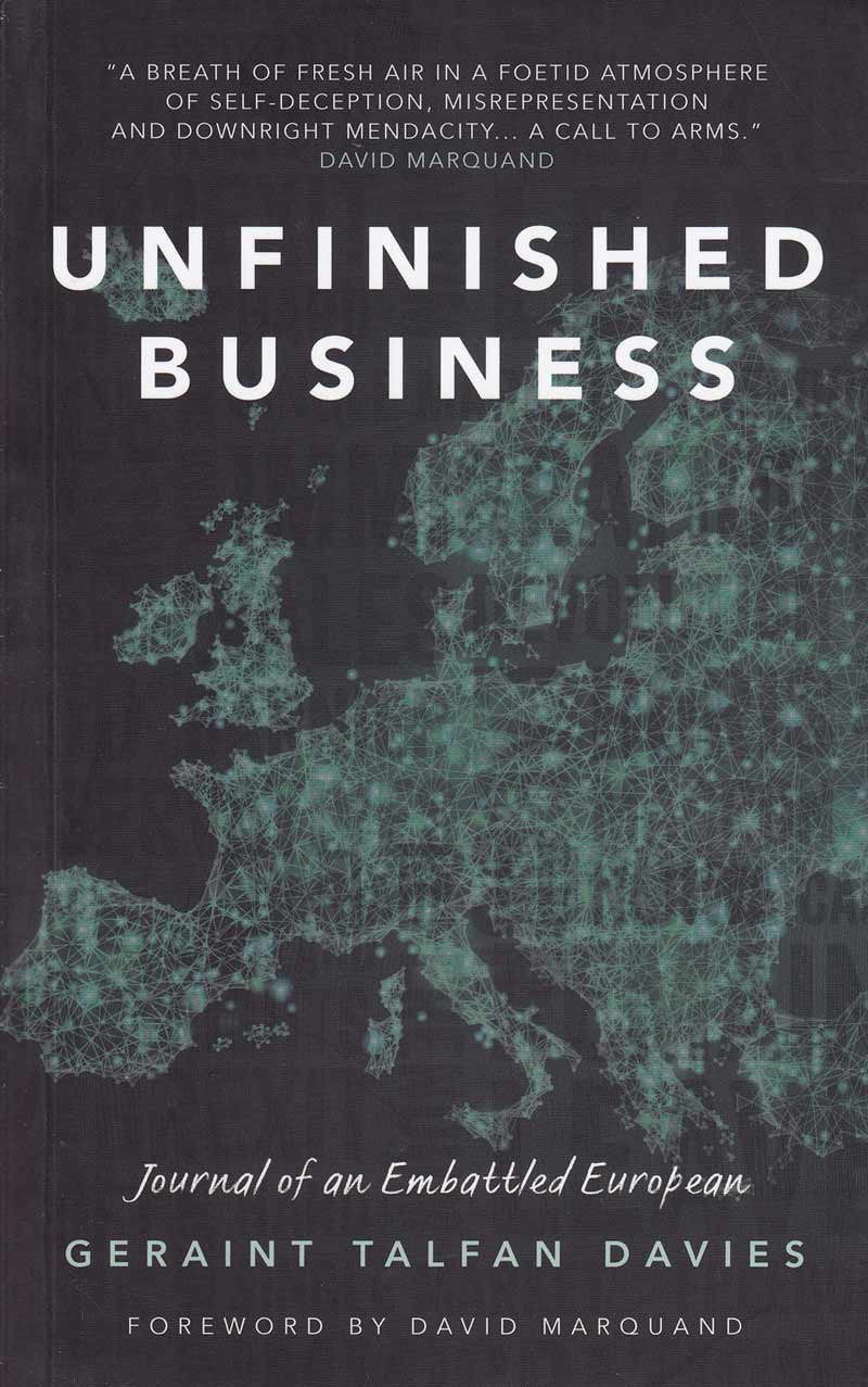Unfinished Business: Journal of an Embattled European By Geraint Talfan Davies
