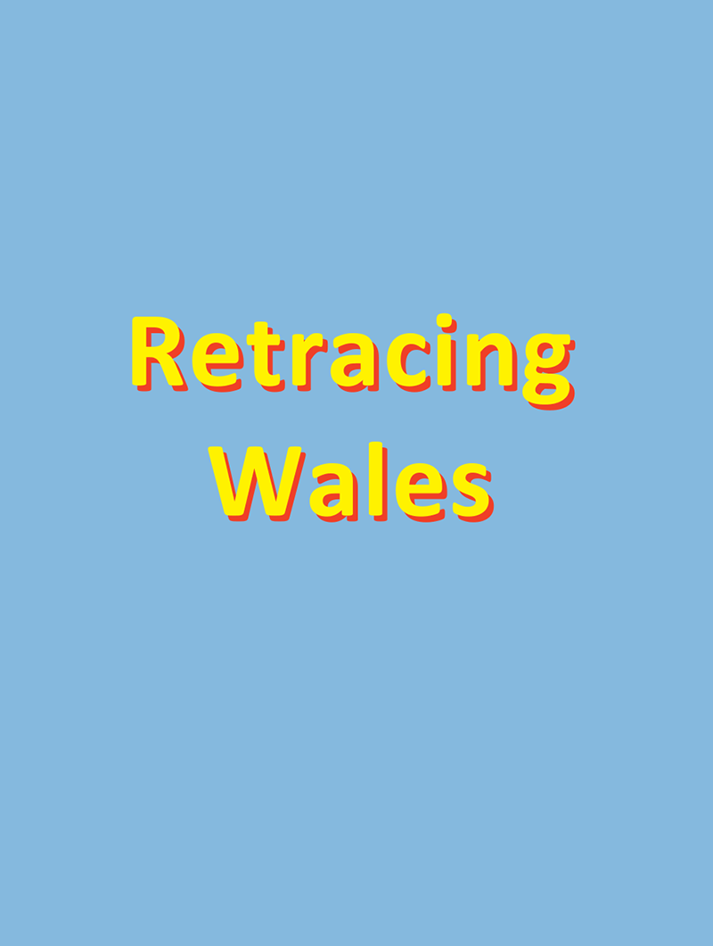 Retracing Wales Digest Page